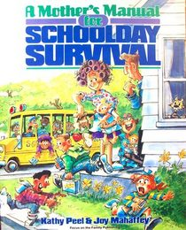 A Mother's Manual for Schoolday Survival