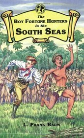 The Boy Fortune Hunters in the South Seas (The boy fortune hunters series)