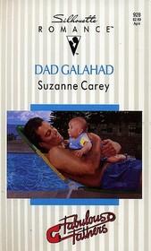 Dad Galahad (Fabulous Fathers) (Silhouette Romance, No 928)