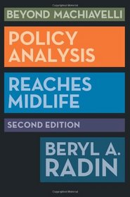 Beyond Machiavelli, Second Edition: Beyond Machiavelli: Policy Analysis Reaches Midlife