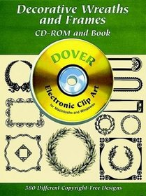 Decorative Wreaths and Frames CD-ROM and Book (Dover Electronic Series)