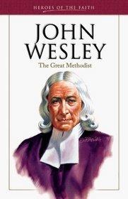 John Wesley: Founder of the Methodist Church (Heroes of the Faith)