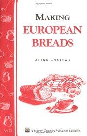 Making European Breads: Storey Country Wisdom Bulletin A-172 (Storey Country Wisdom Bulletin, a-172)