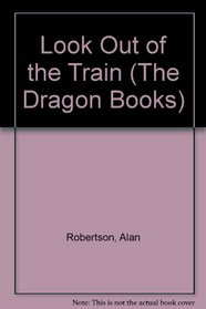 Look Out of the Train (Dragon Books)