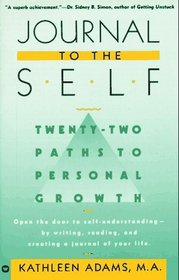 Journal to the Self: Twenty-Two Paths to Personal Growth
