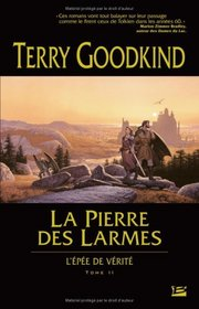La Pierre des larmes (Stone of Tears) (Sword of Truth, Bk 2) (French Edition)