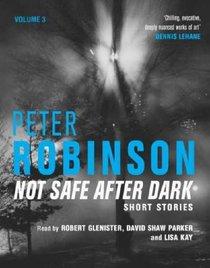 Not Safe After Dark: v. 3: And Other Short Stories