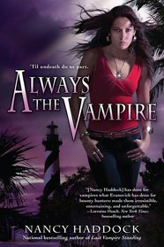 Always the Vampire (Oldest City Vampire, Bk 3)