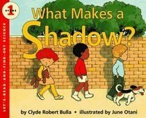What Makes a Shadow? (Let's-Read-and-Find-Out Science, Stage 1)