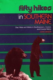 Fifty Hikes in Southern Maine: Day Hikes and Walks in Southwestern, Central, and Coastal Maine (Fifty Hikes Guide)