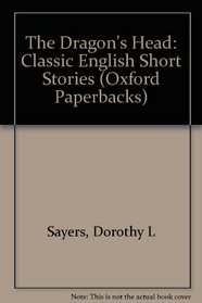 The Dragon's Head: Classic English Short Stories