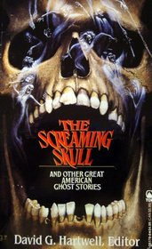 The Screaming Skull and Other Great American Ghost Stories