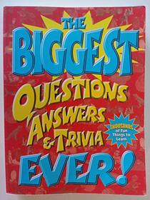 The Biggest Questions, Answers, & Trivia Ever!