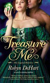 Treasure Me (Legend Hunters, Bk 3)