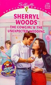 The Cowgirl and the Unexpected Wedding (And Baby Makes Three: Next Generation, Bk 4) (And Baby Makes Three, Bk 8) (Silhouette Special Edition, No 1208)