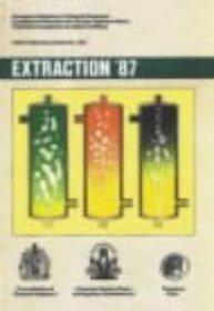 Extraction 1987: Symposium Proceedings on Liquid-Liquid Extraction Science
