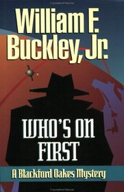 Who's on First: A Blackford Oakes Mystery (Blackford Oakes Novel)