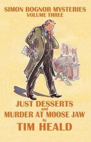 Just Deserts & Murder at Moose Jaw; Omnibus Three (Simon Bognor mysteries)