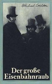 Der Grosse Eisenbahraub (The Great Train Robbery) (German Edition)