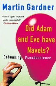 Did Adam and Eve Have Navels?: Debunking Pseudoscience