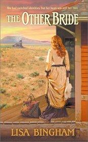 The Other Bride (Other, Bk 1) (Harlequin Historical, No 658)