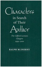 Characters In Search Of Their Author: The Gifford Lectures, 1999-2000