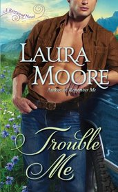 Trouble Me (Rosewood Trilogy, Bk 3)