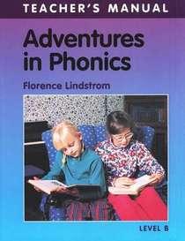 Adventures in Phonics: Level B (Teacher's Manual)