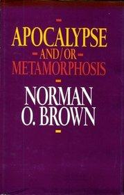 Apocalypse And/or Metamorphosis