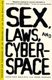 Sex, Laws, and Cyberspace: Freedom and Censorship on the Frontiers of the Online Revolution