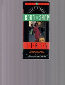 Born to Shop Italy: The Bargain Hunter's Guide to Name-Brand and Designer Shopping (Frommer's Born to Shop Italy)