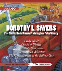 Dorothy L. Sayers: Five Classic Radio Dramas Featuring Lord Peter Wimsey