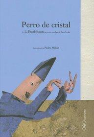 Perro De Cristal/ The Glass Dog (Para Lectores Intrepidos) (Spanish Edition)