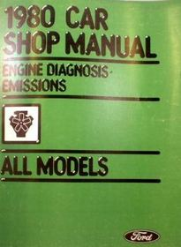 1980 CAR SHOP MANUAL -  PRE-DELIVERY-MAINTENANCE LUBRICATION- EMISSIONS -ALL MODELS FORD