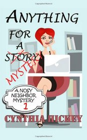 Anything For A Mystery (Nosey Neighbor, Bk 1)