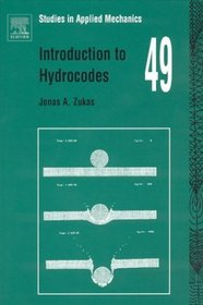 Introduction to Hydrocodes (Studies in Applied Mechanics)