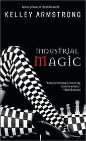 Industrial Magic (Women of the Otherworld, Bk 4)