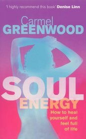 Soul Energy: How to Heal Yourself and Feel Full of Life (Health & healing)