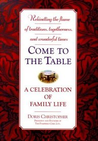 Come to the Table : A Celebration of Family Life