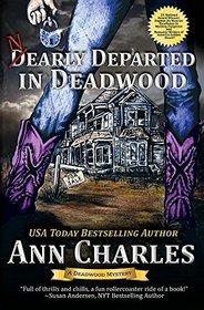 Nearly Departed in Deadwood (Deadwood, Bk 1)