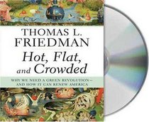 Hot, Flat, and Crowded: Why We Need a Green Revolution--and How It Can Renew America (Audio CD) (Unabridged)