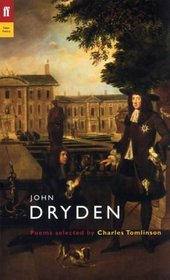 John Dryden: Poems Selected by Charles Tomlinson (Poet to Poet: An Essential Choice of Classic Verse)