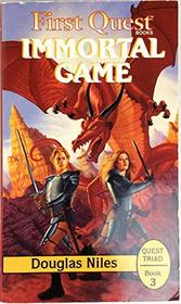 Immortal Game (First Quest Books Quest Triad , No 3)