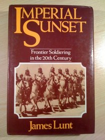 Imperial Sunset: Frontier Soldiering in the Twentieth Century