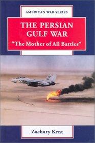 The Persian Gulf War: