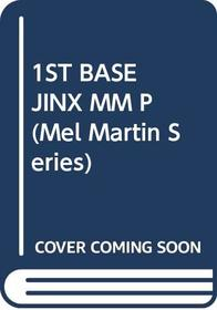 First Base Jinx (Mel Martin, No 4)