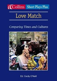 Love Match: Comparing Times and Cultures (Collins Drama)
