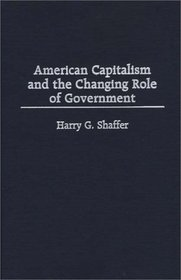 American Capitalism and the Changing Role of Government