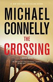 The Crossing (Harry Bosch, Bk 20) (Mickey Haller, Bk 6)