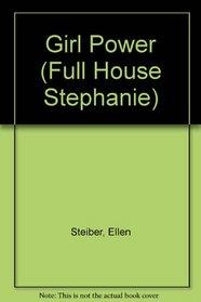 Girl Power (Full House Stephanie)